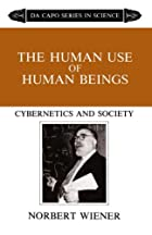 The Human Use Of Human Beings: Cybernetics…