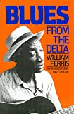 Ferris, William R.: Blues from the Delta