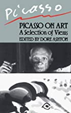 Picasso on art: a selection of views by…