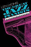 Lyons, Len: The Great Jazz Pianists: Speaking of Their Lives and Music