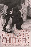 Prawer, Siegbert Saloman: Caligari's Children: The Film As Tale of Terror