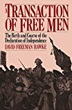 Hawke, David Freeman: A Transaction of Free Men: The Birth and Course of the Declaration of Independence