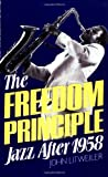 Litweiler, John: The Freedom Principle: Jazz after 1958
