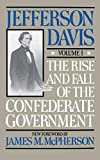 Davis, Jefferson: Rise and Fall of the Confederate Government