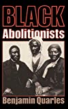 Quarles, Benjamin: Black Abolitionists