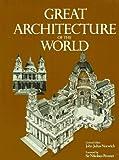 Norwich, John Julius: Great Architecture Of The World (A Da Capo paperback)