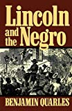 Quarles, Benjamin: Lincoln and the Negro