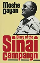 Diary of the Sinai Campaign by Moshe Dayan