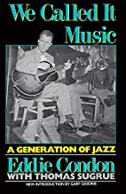 We Called It Music: A Generation of Jazz by…