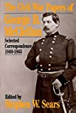 Sears, Stephen W.: The Civil War Papers Of George B. Mcclellan: Selected Correspondence, 1860-1865 (Quality Paperbacks Series)