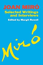 Joan Miro: Selected Writings and Interviews…