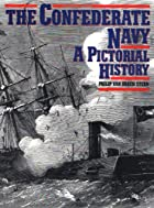The Confederate Navy: A Pictorial History by&hellip;