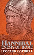 Hannibal: Enemy of Rome by Leonard Cottrell