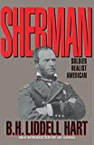 Hart, B.H. Liddell: Sherman: Soldier, Realist, American