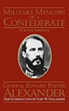 Military memoirs of a Confederate by Edward…