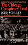 Schultz, John: The Chicago Conspiracy Trial