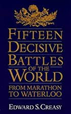 Fifteen Decisive Battles by Edward Shepherd…