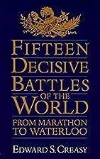 Fifteen Decisive Battles by Edward Shepherd…