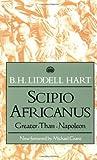 B. H. Liddell Hart: Scipio Africanus
