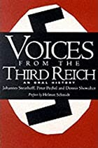 Voices from the Third Reich: An Oral History…