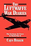 Bekker, Cajus: The Luftwaffe War Diaries: The German Air Force in World War II