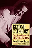 Hasse, John Edward: Beyond Category: The Life &amp; Genius of Duke Ellington