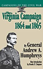 The Virginia Campaign, 1864 and 1865: the…