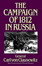 The Campaign Of 1812 In Russia by Carl von…