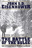 Eisenhower, John S.D.: The Bitter Woods: The Dramatic Story, Told at All Echelons- From Supreme Command to Squad Leader- Of the Crisis That Shook the Western Coalition  H