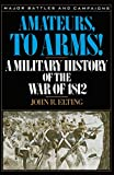 Elting, John Robert: Amateurs, to Arms!: A Military History of the War of 1812