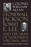 Allan, William: Stonewall Jackson, Robert E. Lee and the Army of Northern Virginia, 1862
