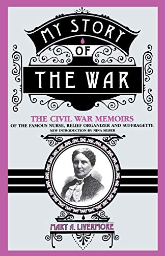 my-story-of-the-war-the-civil-war-memoirs-of-the-famous-nurse-relief-organizer-and-suffragette