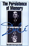Etherington-Smith, Meredith: The Persistence of Memory: A Biography of Dali
