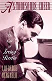 Bergreen, Laurence: As Thousands Cheer: The Life of Irving Berlin