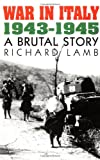Lamb, Richard: War in Italy 1943-1945: A Brutal Story