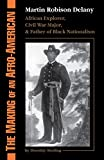 Sterling, Dorothy: The Making of an Afro-American: Martin Robison Delany 1812-1885