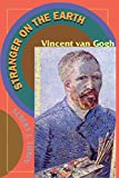 Lubin, Albert J.: Stranger on the Earth: A Psychological Biography of Vincent Van Gogh