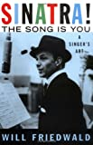 Friedwald, Will: Sinatra! the Song Is You: A Singer's Art