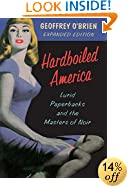 Hardboiled America: Lurid Paperbacks And The Masters Of Noir