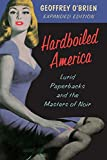 O'brien, Geoffrey: Hardboiled America: Lurid Paperbacks And The Masters Of Noir