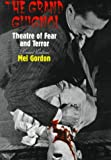 Gordon, Mel: The Grand Guignol: Theatre of Fear and Terror