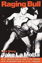 Raging Bull: My Story by Jake La Motta
