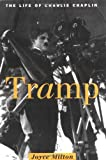 Milton, Joyce: Tramp: The Life Of Charlie Chaplin