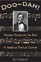 Doo-dah!: Stephen Foster And The Rise Of…