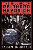 "Macdonald, C. A.: The Killing of Reinhard Heydrich: The Ss ""Butcher of Prague"""