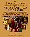 Johansen, Bruce E.: The Encyclopedia of Native American Biography : Six Hundred Life Stories of Important People from Powhatan to Wilma Mankiller