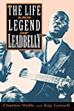 Wolfe, Charles: The Life and Legend of Leadbelly