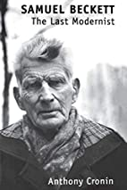 Samuel Beckett: The Last Modernist by…