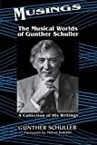 Schuller, Gunther: Musings: The Musical Worlds of Gunther Schuller  A Collection of His Writings