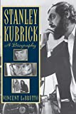 Lobrutto, Vincent: Stanley Kubrick: A Biography